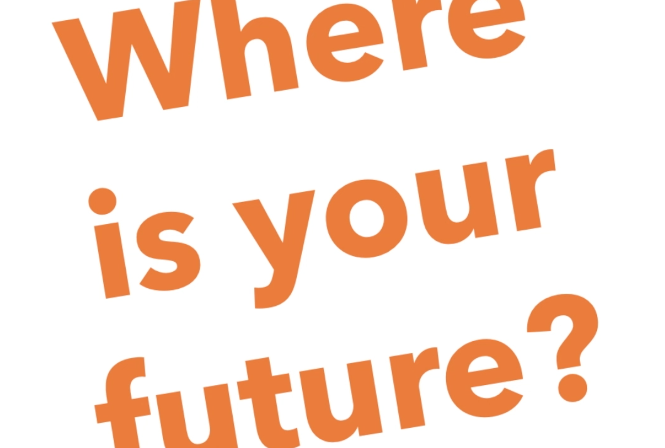where is your future?
